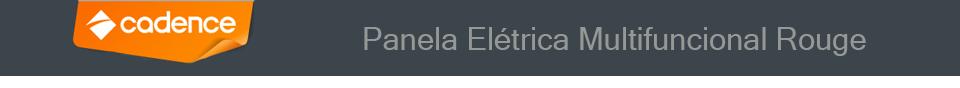 Panela Elétrica Cadence Rouge