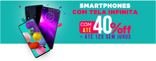 Smartphones com Tela Infinita | 17 a 25/02